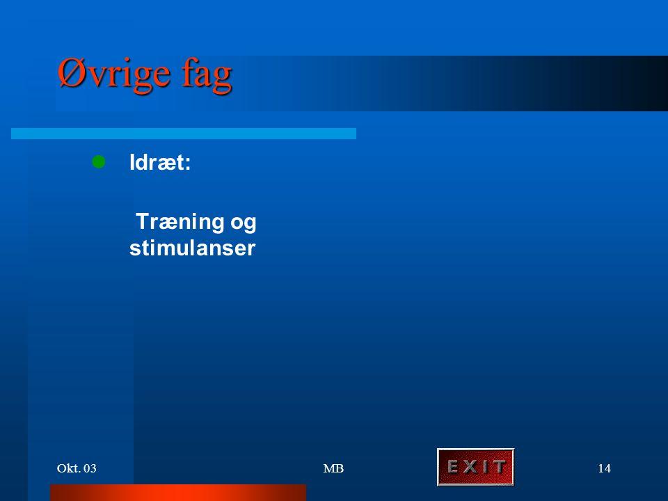 Øvrige fag l Idræt: Træning og stimulanser Okt. 03 MB
