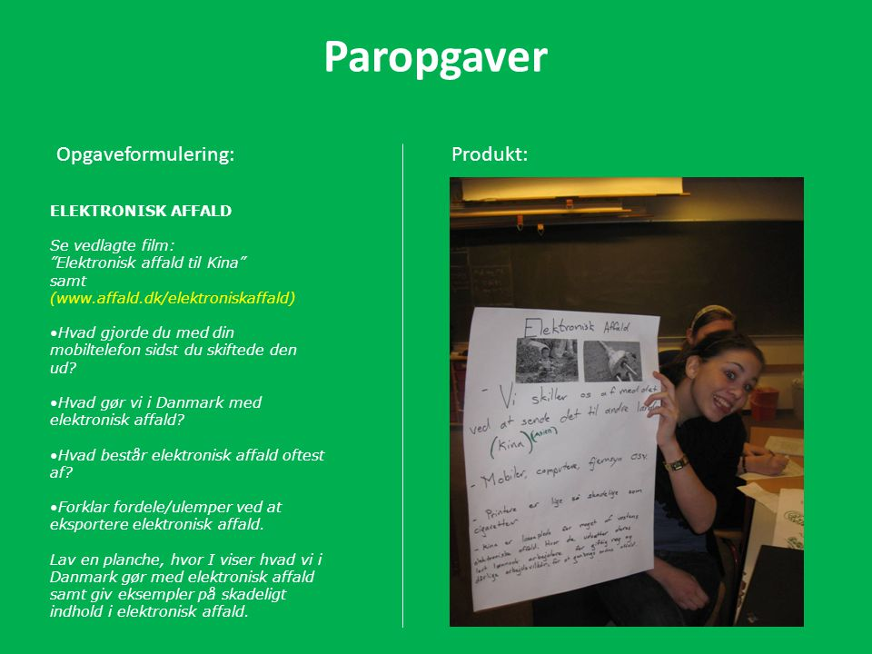 Paropgaver Opgaveformulering: Produkt: ELEKTRONISK AFFALD