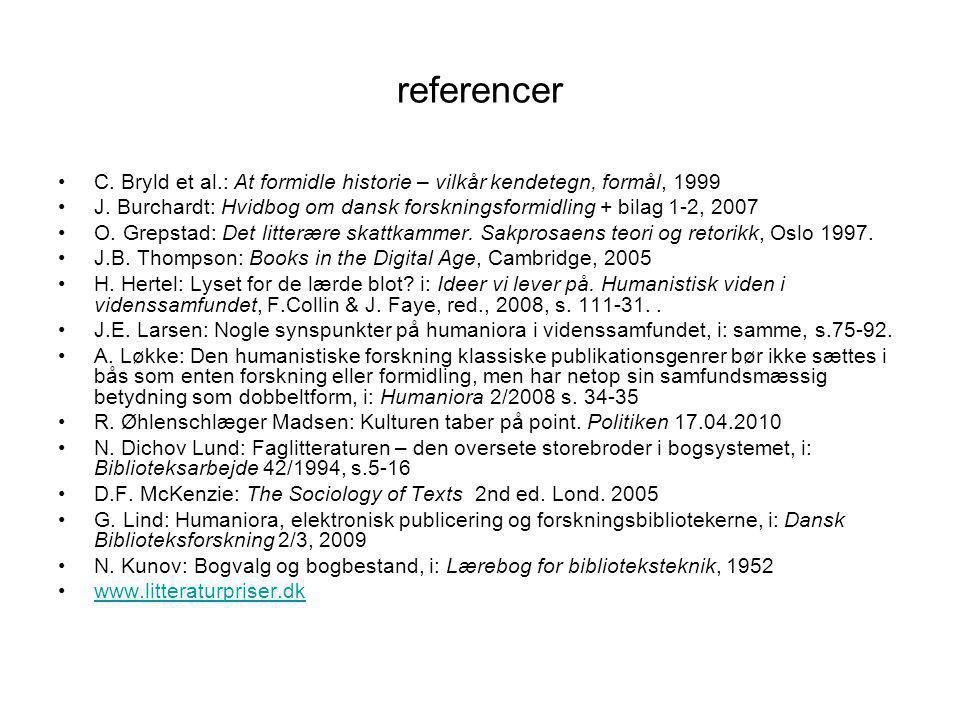 referencer C. Bryld et al.: At formidle historie – vilkår kendetegn, formål, 1999.