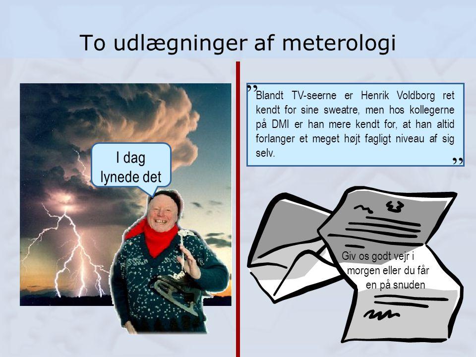 To udlægninger af meterologi