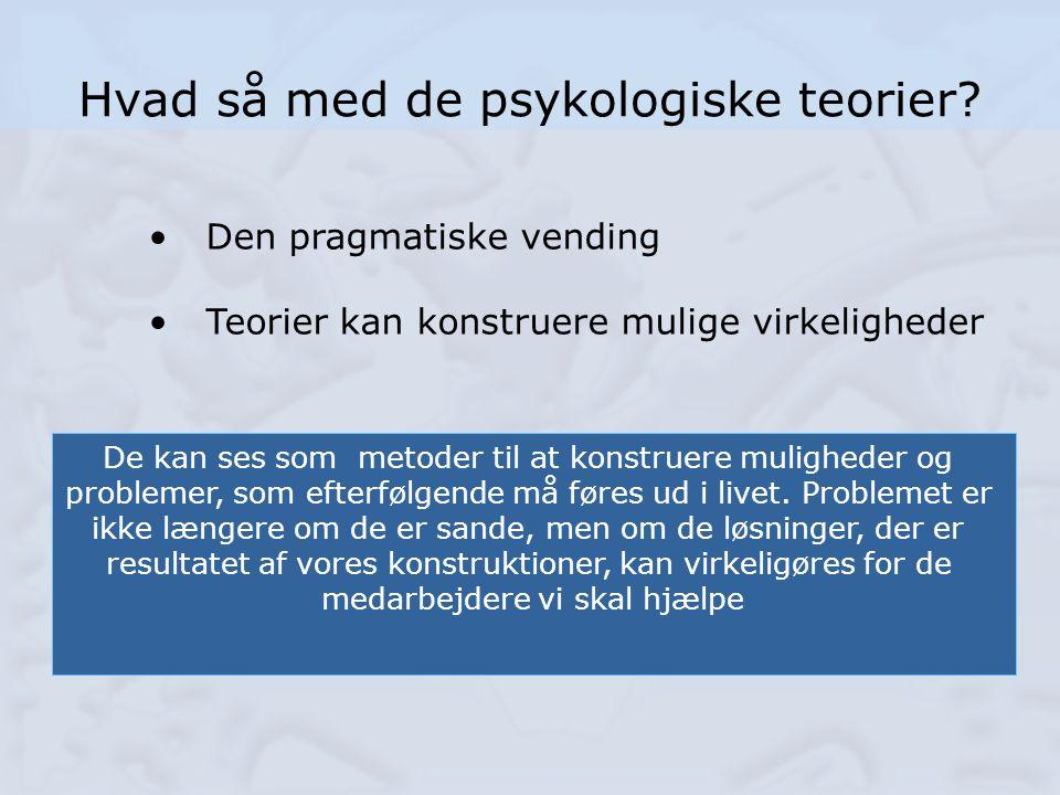 Hvad så med de psykologiske teorier
