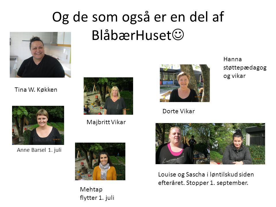 Og de som også er en del af BlåbærHuset