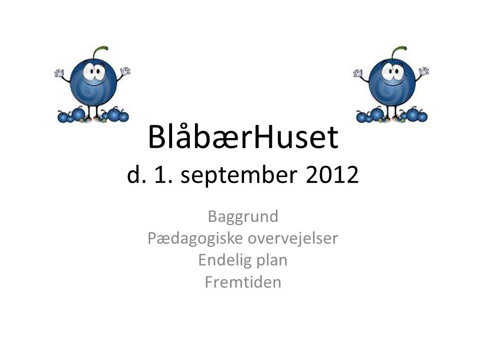 BlåbærHuset d. 1. september 2012