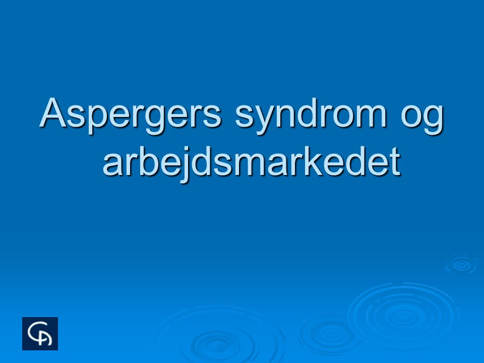 Aspergers syndrom og arbejdsmarkedet