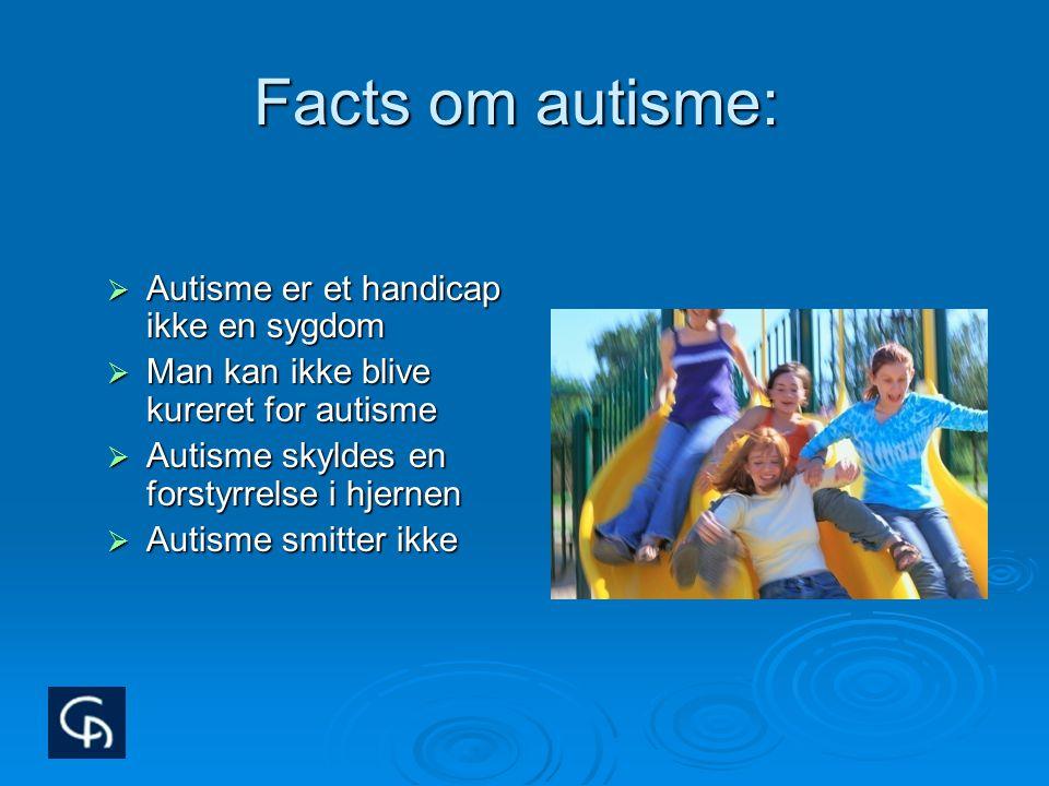 Facts om autisme: Autisme er et handicap ikke en sygdom