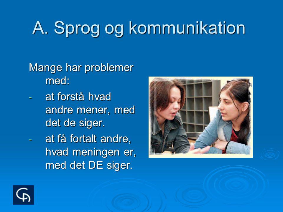 A. Sprog og kommunikation