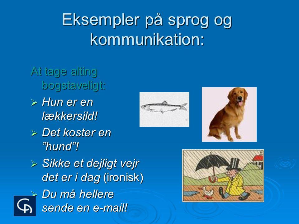 Eksempler på sprog og kommunikation: