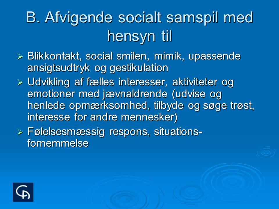 B. Afvigende socialt samspil med hensyn til