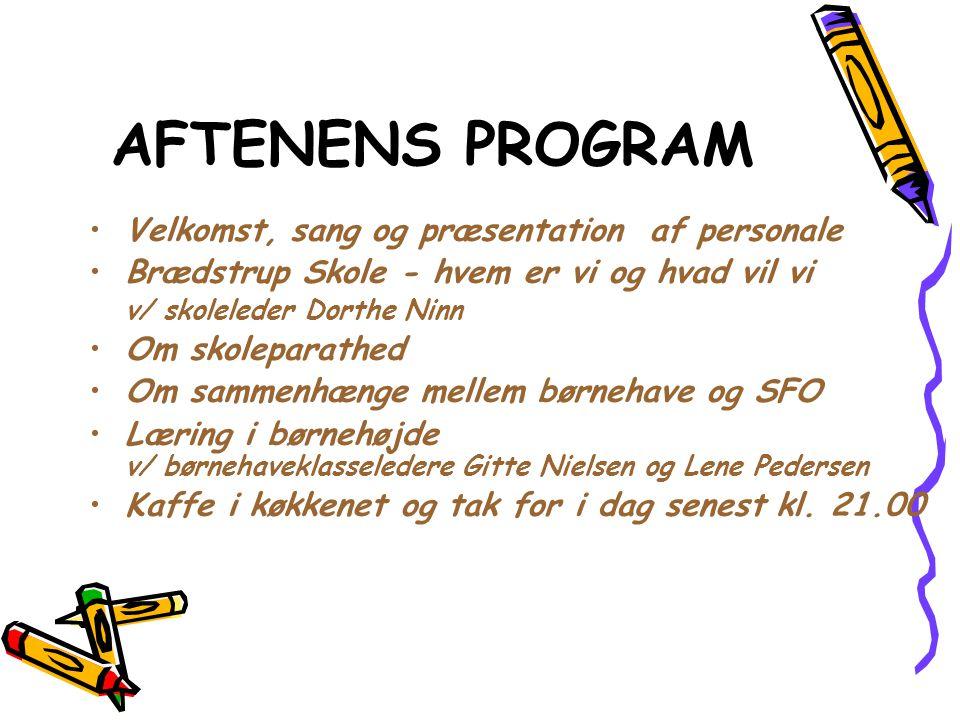 AFTENENS PROGRAM Velkomst, sang og præsentation af personale