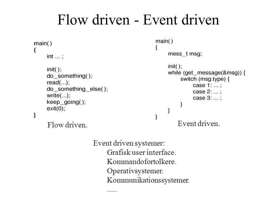 Flow driven - Event driven