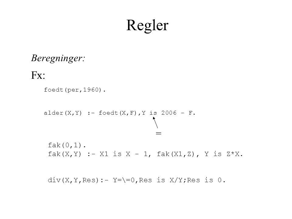 Regler Fx: Beregninger: = fak(0,1).