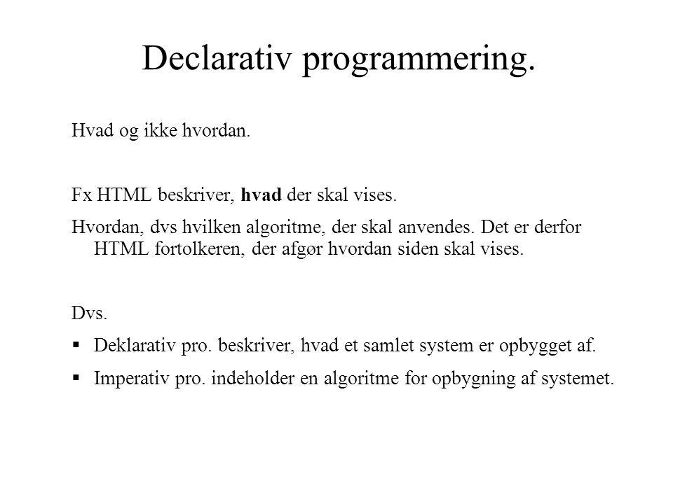 Declarativ programmering.