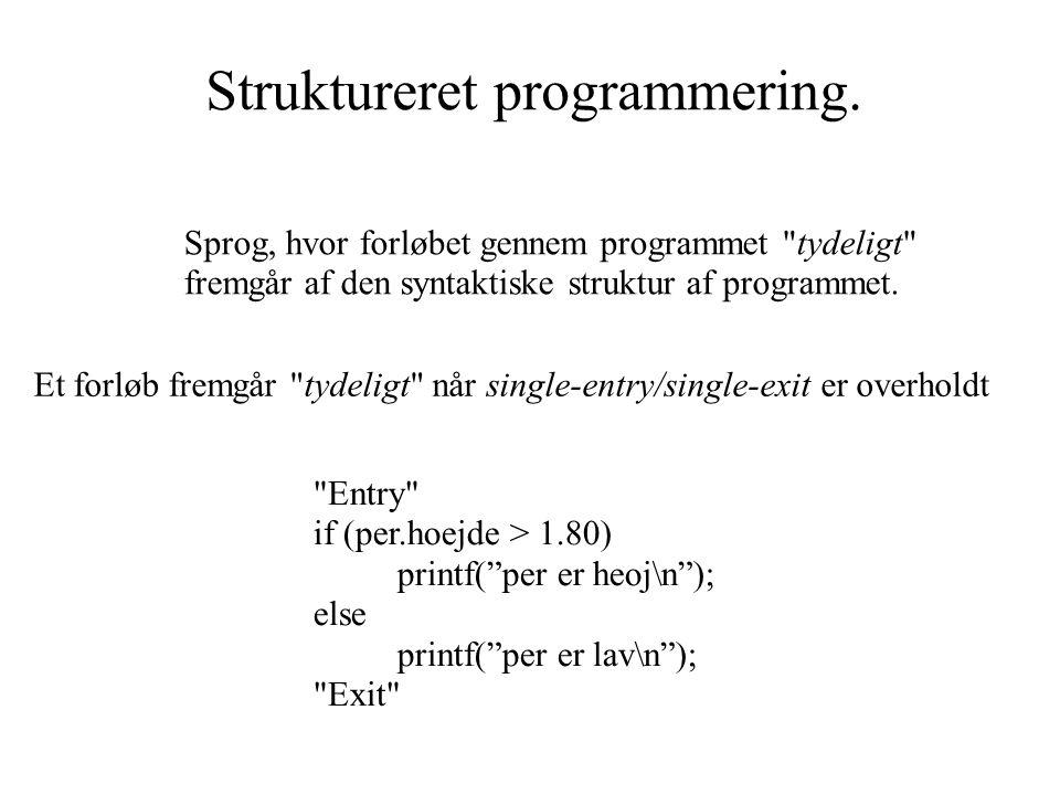 Struktureret programmering.