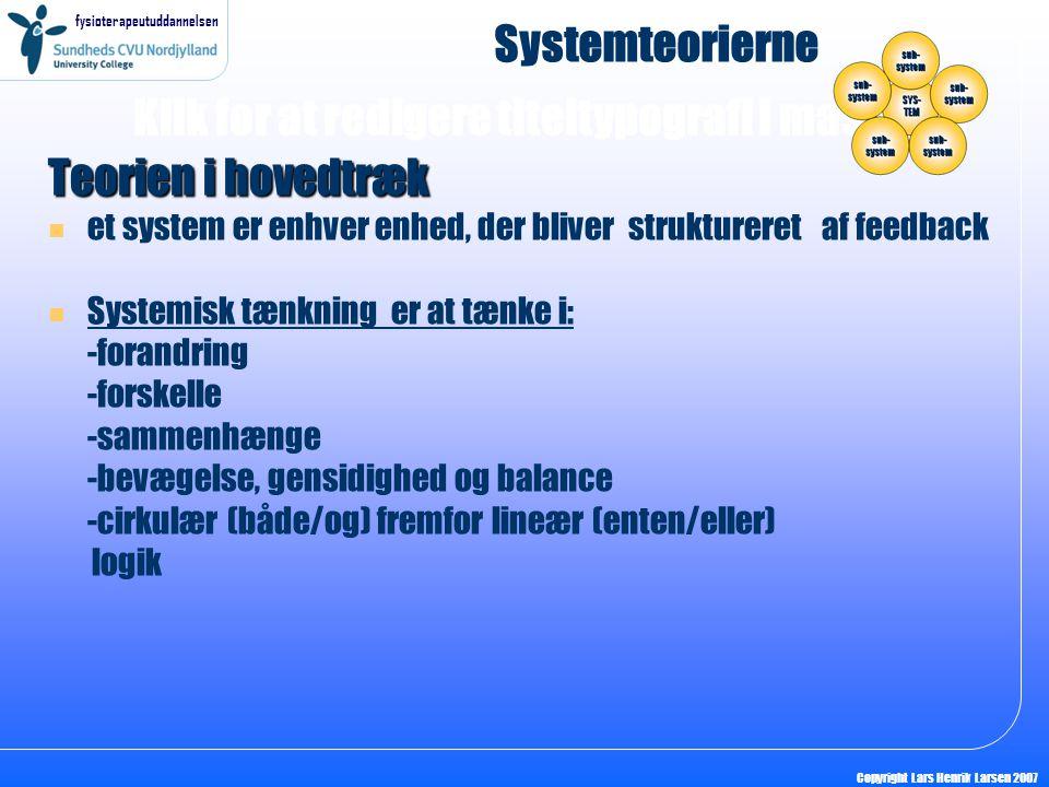 Systemteorierne Teorien i hovedtræk