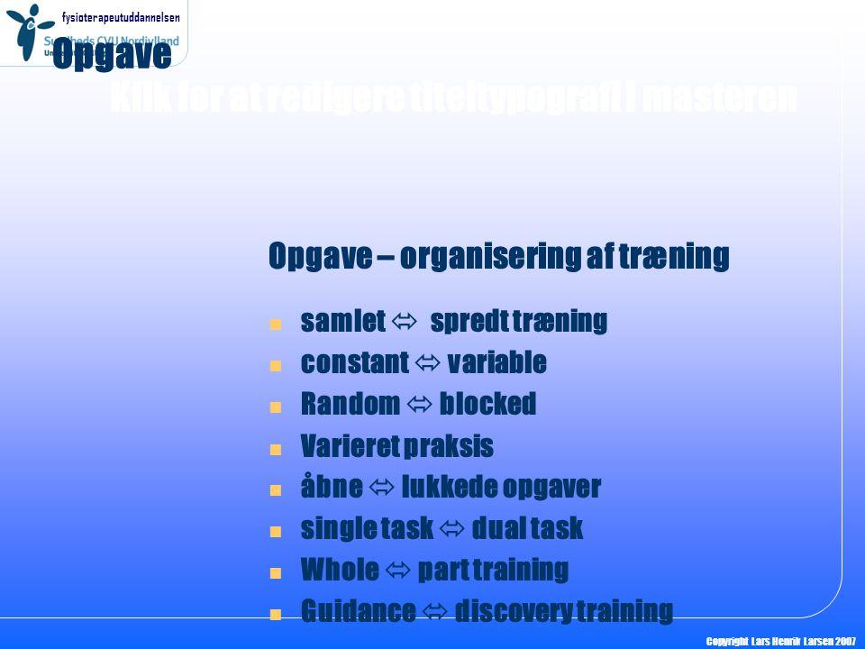 Opgave Opgave – organisering af træning samlet  spredt træning