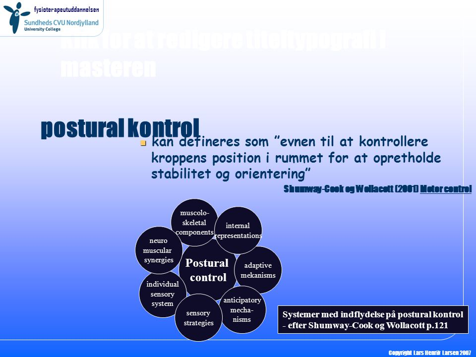 postural kontrol kan defineres som evnen til at kontrollere