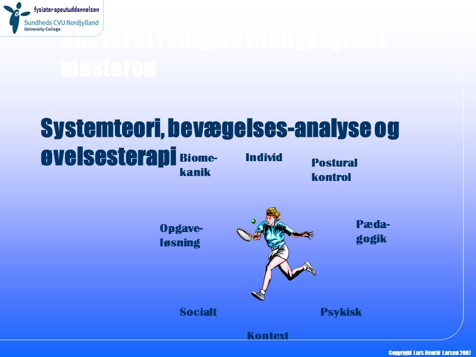 Systemteori, bevægelses-analyse og øvelsesterapi