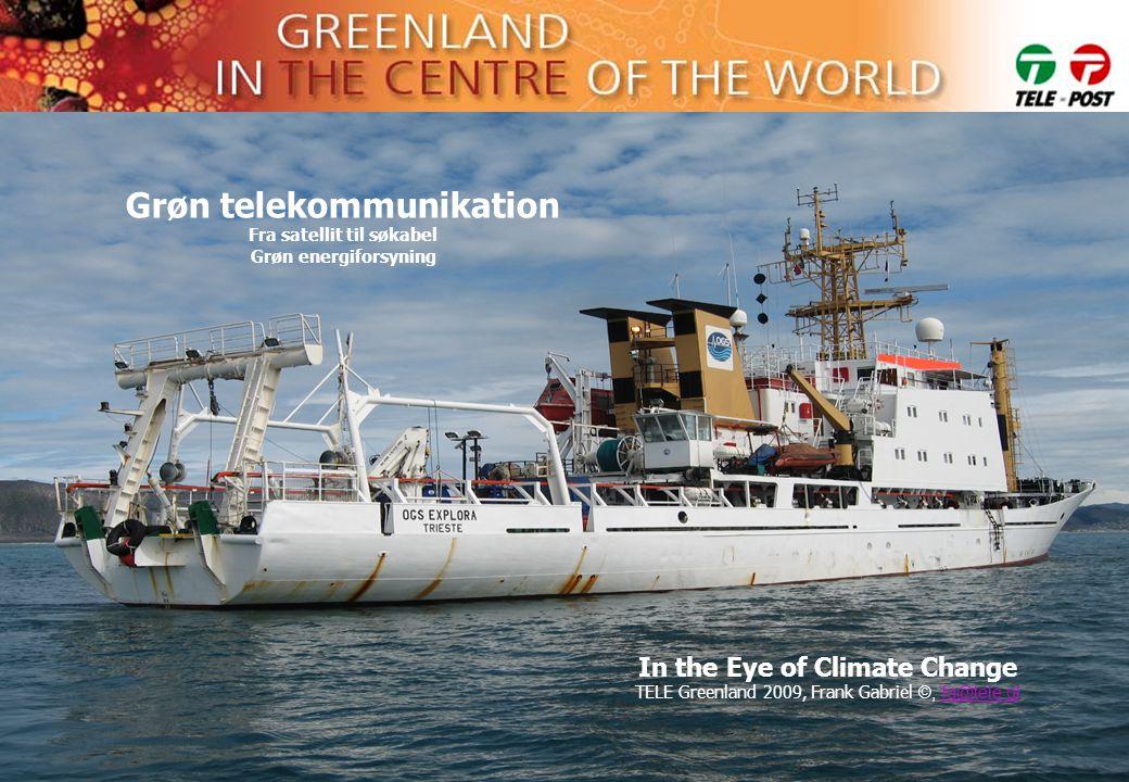 Grøn telekommunikation Fra satellit til søkabel Grøn energiforsyning