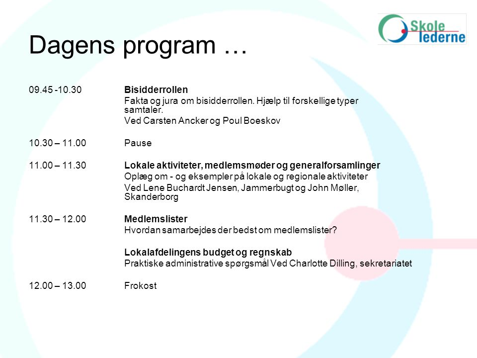 Dagens program … 09.45 -10.30 Bisidderrollen