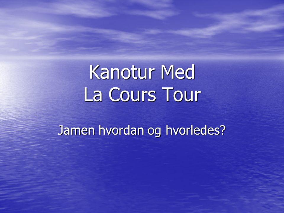 Kanotur Med La Cours Tour