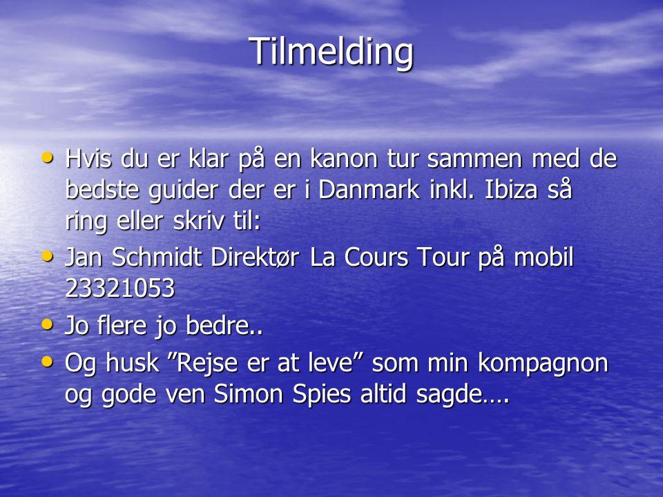 Tilmelding Hvis du er klar på en kanon tur sammen med de bedste guider der er i Danmark inkl. Ibiza så ring eller skriv til: