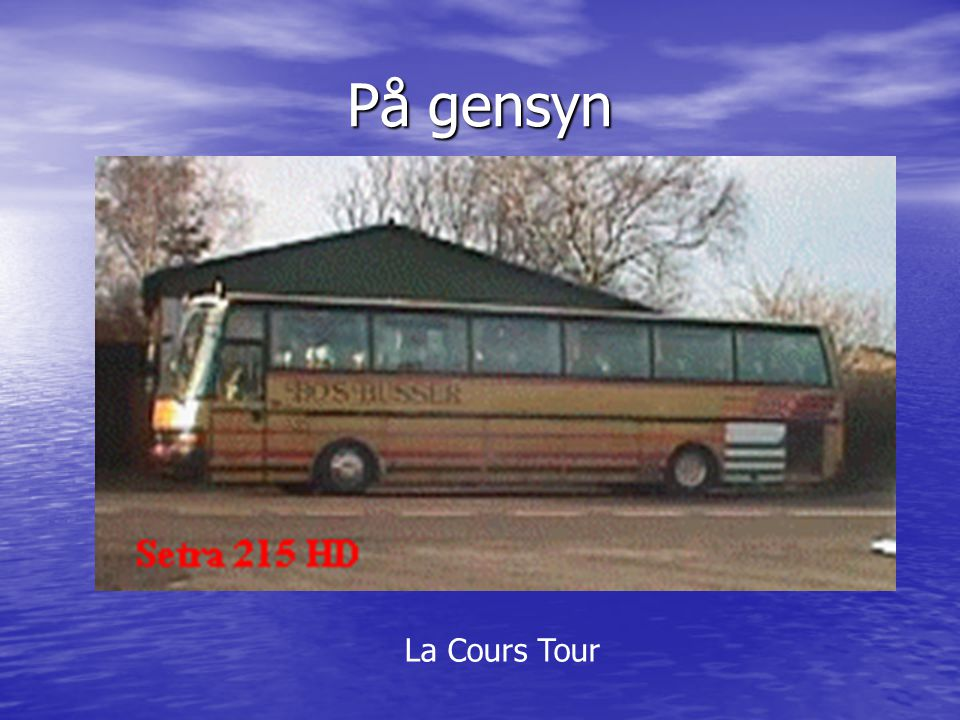 På gensyn La Cours Tour