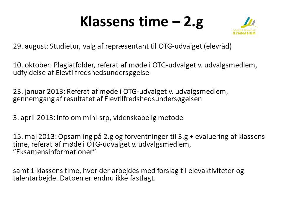 Klassens time – 2.g 29. august: Studietur, valg af repræsentant til OTG-udvalget (elevråd)
