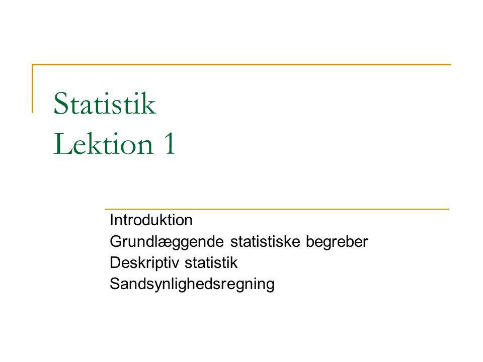 Statistik Lektion 1 Introduktion Grundlæggende statistiske begreber