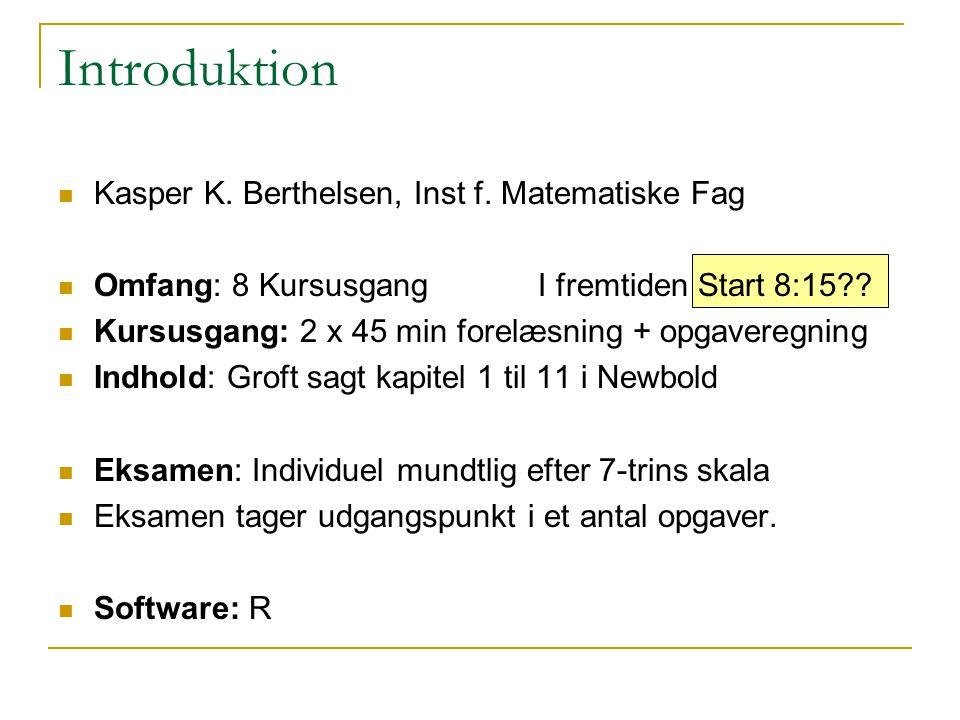 Introduktion Kasper K. Berthelsen, Inst f. Matematiske Fag