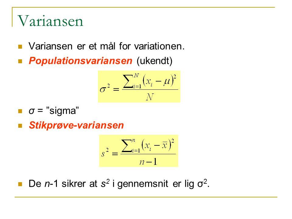 Variansen Variansen er et mål for variationen.