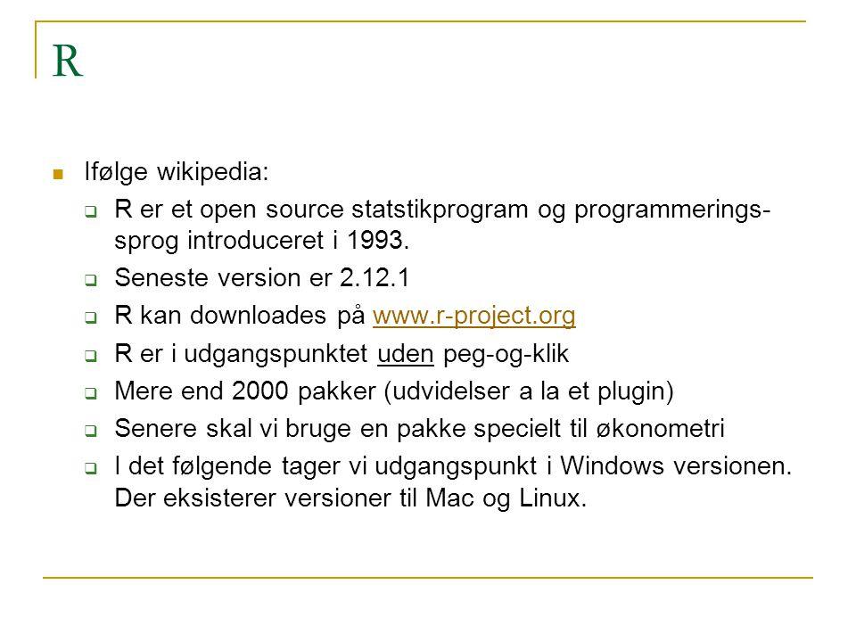 R Ifølge wikipedia: R er et open source statstikprogram og programmerings-sprog introduceret i 1993.