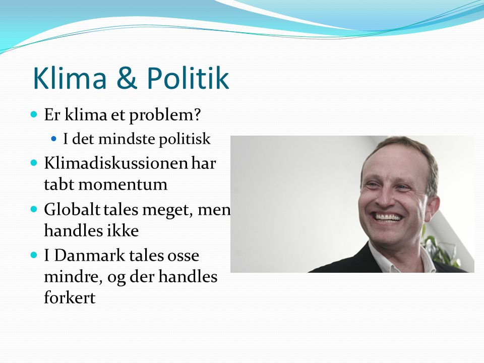 Klima & Politik Er klima et problem