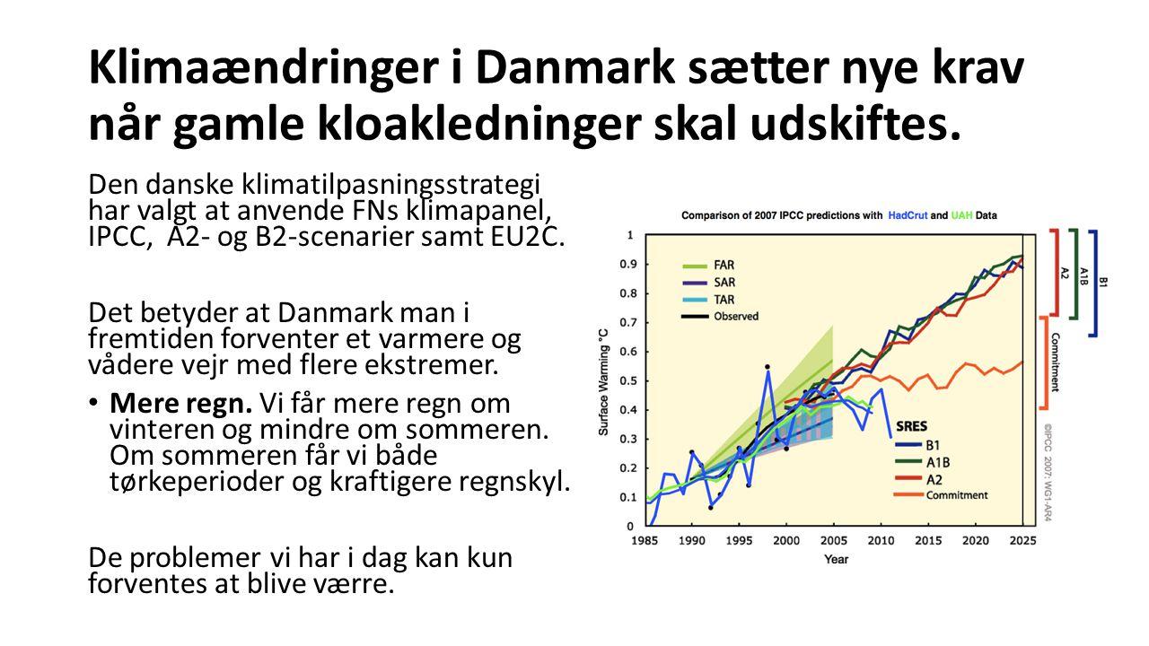 Klimaændringer i Danmark sætter nye krav når gamle kloakledninger skal udskiftes.