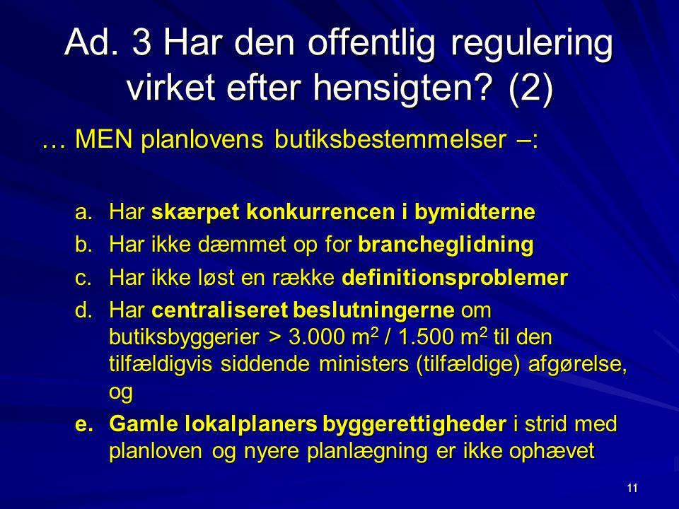 Ad. 3 Har den offentlig regulering virket efter hensigten (2)