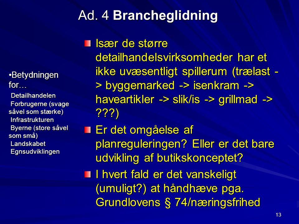 Ad. 4 Brancheglidning