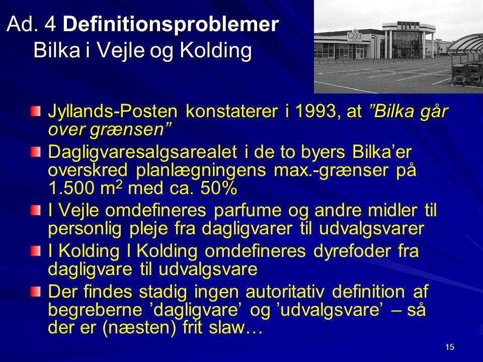Ad. 4 Definitionsproblemer Bilka i Vejle og Kolding