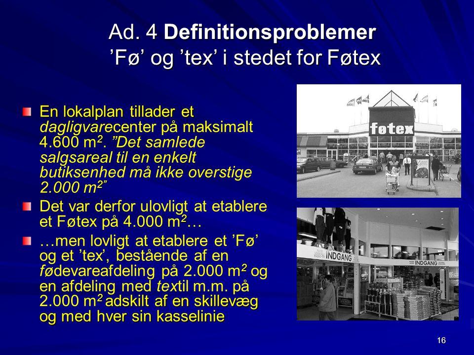 Ad. 4 Definitionsproblemer 'Fø' og 'tex' i stedet for Føtex