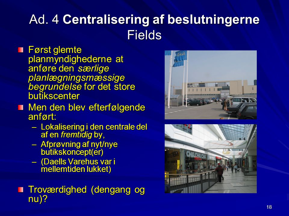 Ad. 4 Centralisering af beslutningerne Fields