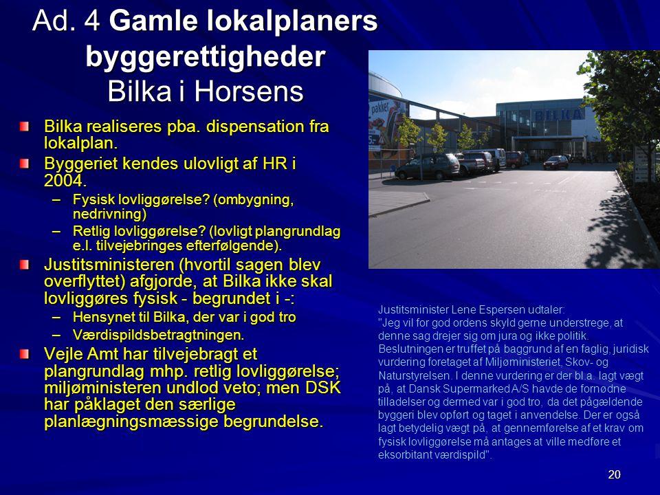 Ad. 4 Gamle lokalplaners byggerettigheder Bilka i Horsens