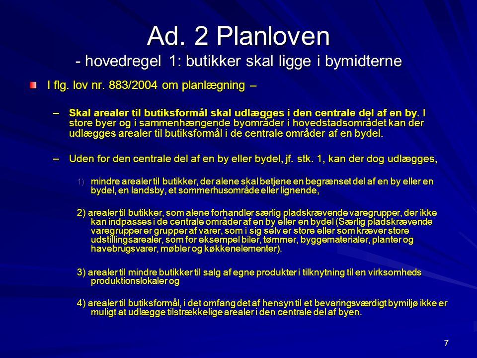 Ad. 2 Planloven - hovedregel 1: butikker skal ligge i bymidterne