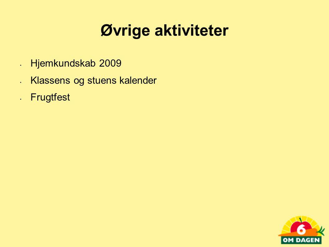 Øvrige aktiviteter Hjemkundskab 2009 Klassens og stuens kalender