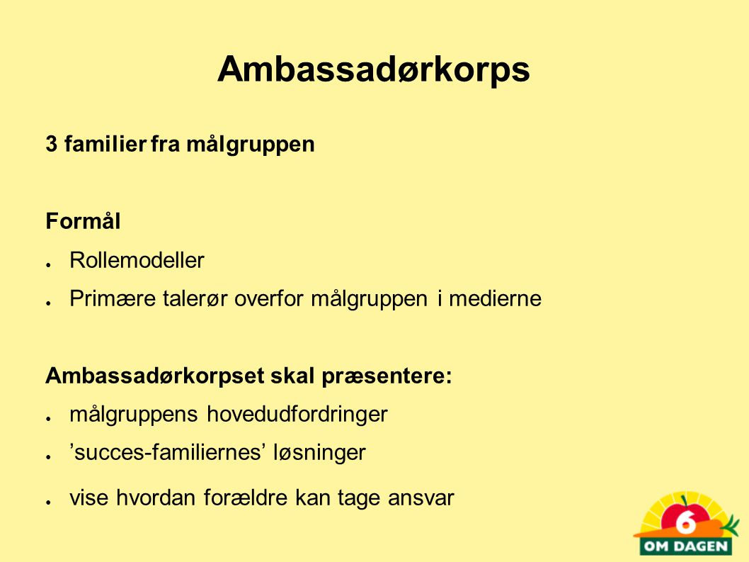 Ambassadørkorps 3 familier fra målgruppen Formål Rollemodeller
