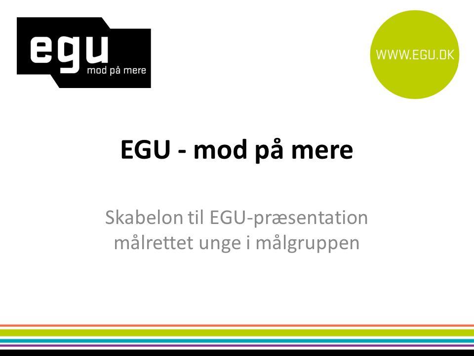 Skabelon til EGU-præsentation målrettet unge i målgruppen