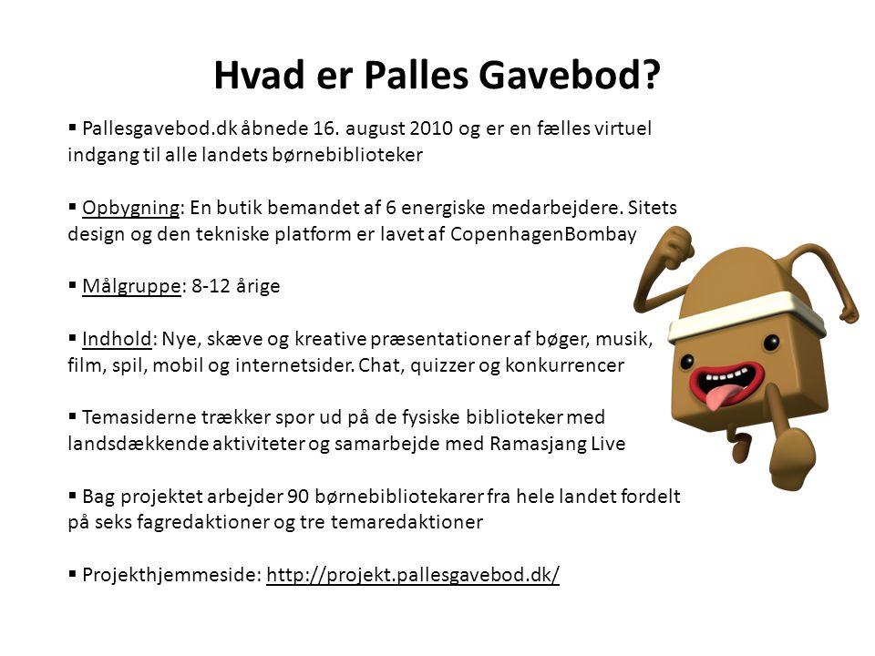 Hvad er Palles Gavebod Pallesgavebod.dk åbnede 16. august 2010 og er en fælles virtuel indgang til alle landets børnebiblioteker.