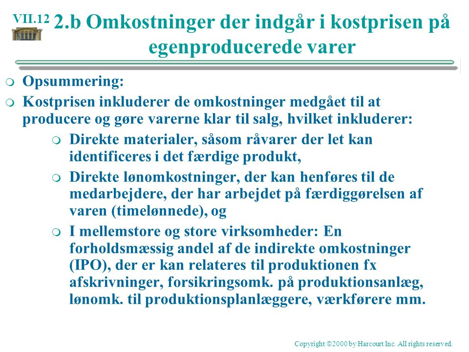 2.b Omkostninger der indgår i kostprisen på egenproducerede varer