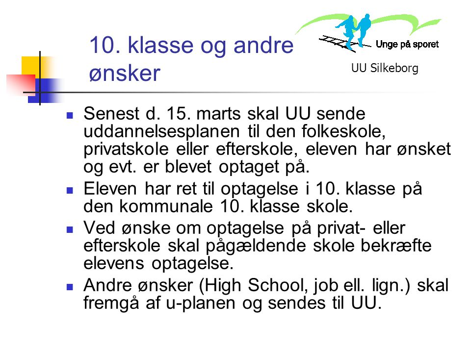 10. klasse og andre ønsker UU Silkeborg.