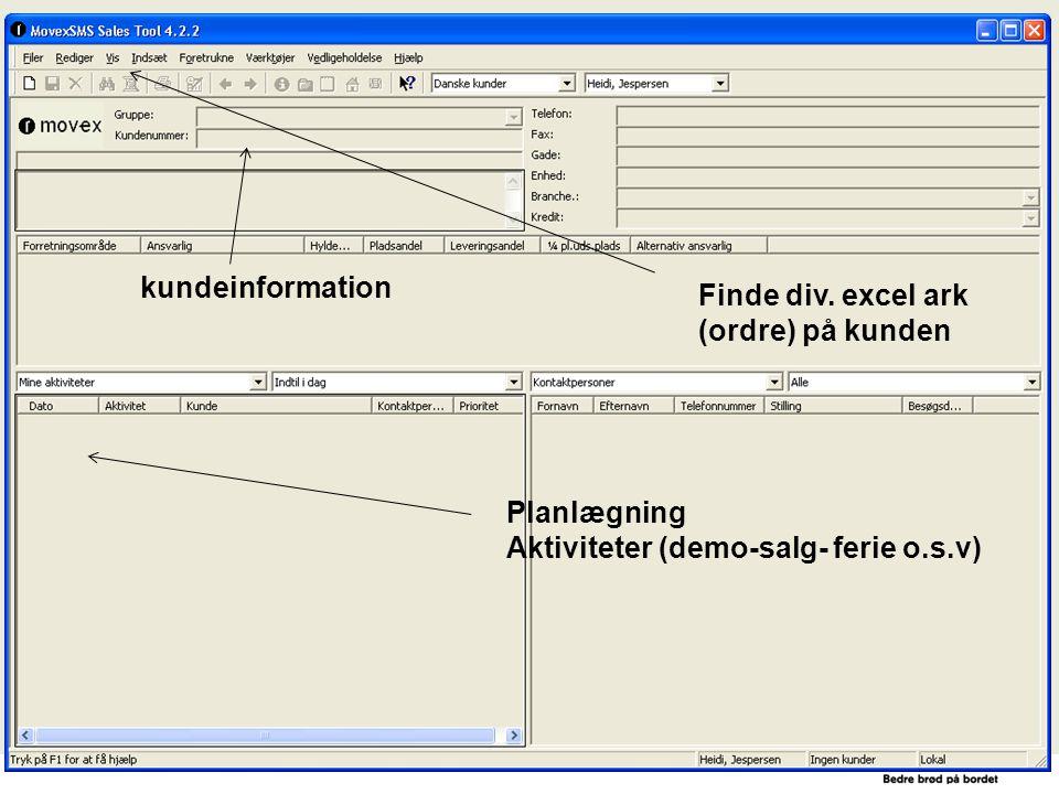 kundeinformation Finde div. excel ark (ordre) på kunden.