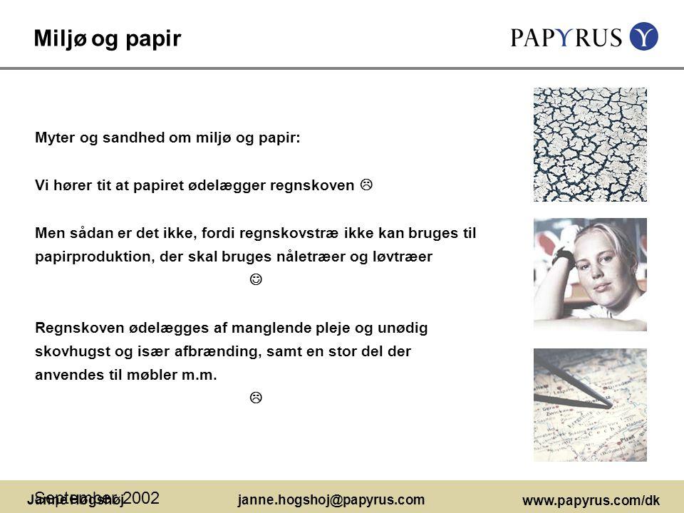Miljø og papir September 2002 Myter og sandhed om miljø og papir: