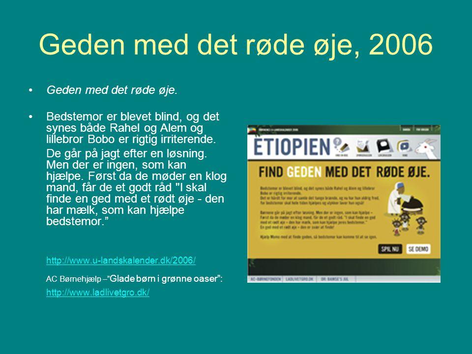 Geden med det røde øje, 2006 Geden med det røde øje.