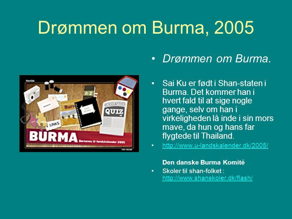 Drømmen om Burma, 2005 Drømmen om Burma.